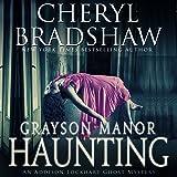 Grayson Manor Haunting: Addison Lockhart Series, Book One