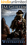 An Oath of Wintersteel: A Weird West Steampunk Adventure