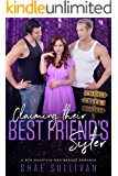 Claiming Their Best Friend's Sister: A MFM Mountain Man Menage Romance (Crooked Creek Montana Book 5)