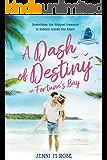 A Dash of Destiny in Fortune's Bay: A Fortune's Bay Novella