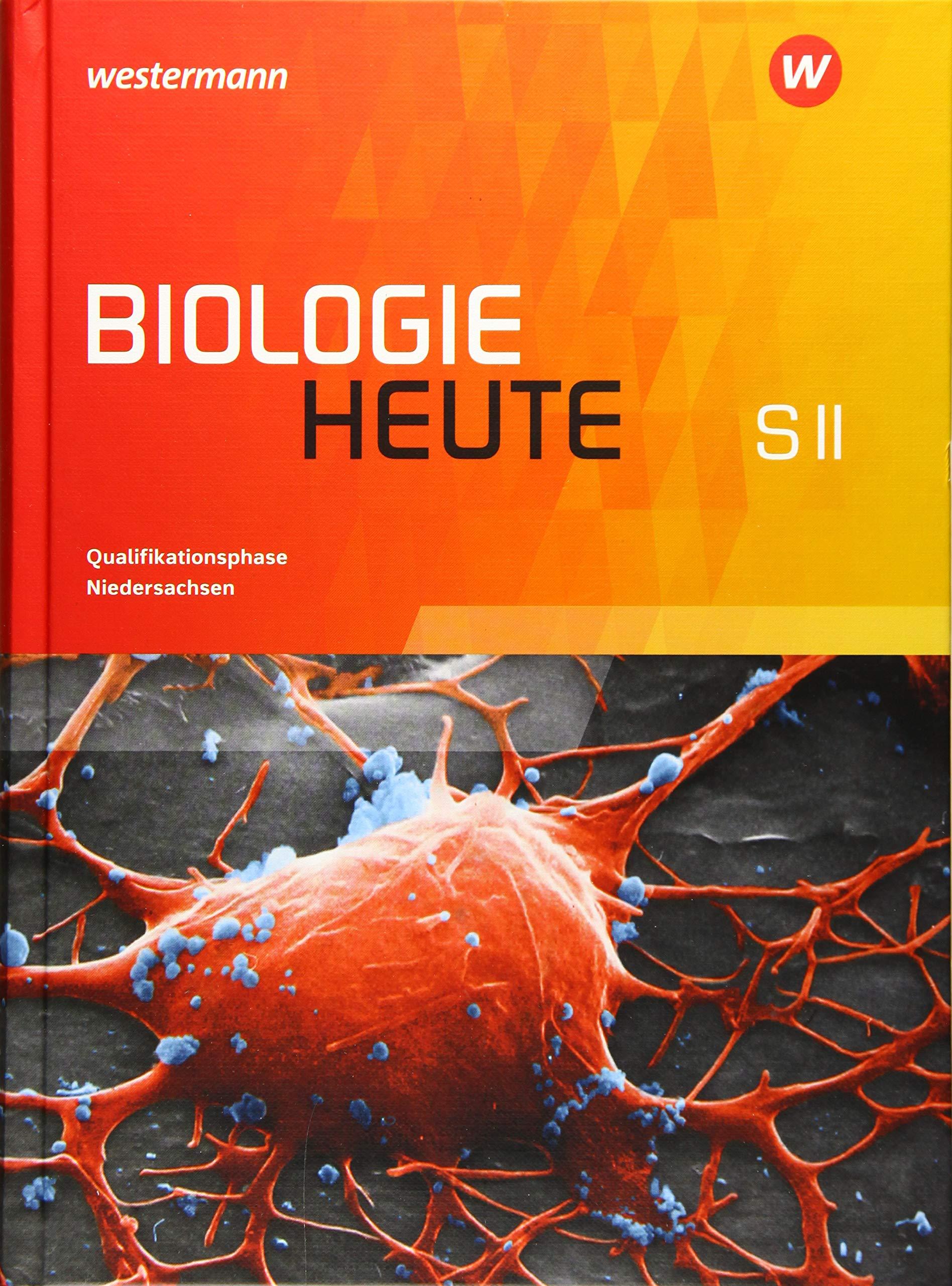 Biologie Heute SII   Ausgabe 2017 Für Niedersachsen  Schülerband Qualifikationsphase
