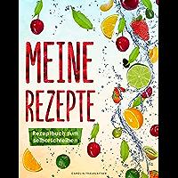 Meine Rezepte: Rezeptbuch zum selberschreiben A4 : Endlich Platz für alle Rezepte, egal ob Kochen, Backen oder Cocktails…