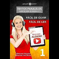 Aprender Alemão Textos Paralelos | EASY READER: Fácil de ouvir | Fácil de ler - CURSO DE ÁUDIO DE ALEMÃO N.º 1 (Aprender Alemão | Aprenda com Áudio)