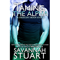 Taming the Alpha (Crescent Moon Series Book 1) (English Edition)