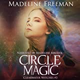 Circle Magic: Clearwater Witches Book 3