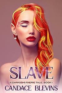 Slave (A Dark(ish) Faerie Tale Book 1)
