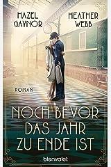 Noch bevor das Jahr zu Ende ist: Roman (German Edition) Kindle Edition