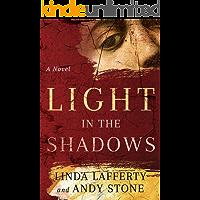 Light in the Shadows: A Novel