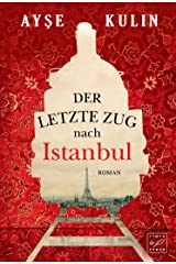 Der letzte Zug nach Istanbul (German Edition) Kindle Edition