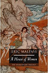 A House of Women (Shakespeare Trilogy) Kindle Edition