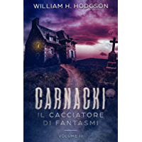 Carnacki, Il Cacciatore di Fantasmi - Vol. III