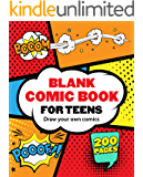 Blank Comic Book for Teens: Draw Your Own Awesome Comics, Express Your Creativity and Talent with 200 Pages Variety of Templates (English Edition)
