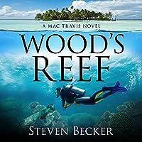 Wood's Reef: Mac Travis Adventure Thrillers, Volume 1