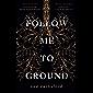 Follow Me To Ground