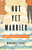 Not Yet Married: The Pursuit of Joy in Singleness and Dating (English Edition)