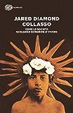 Collasso: Come le società scelgono di morire o vivere (Italian Edition)