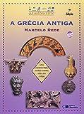 A Grécia Antiga. Que História É Esta?