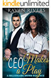 The CEO Makes a Play: BWWM Billionaire Romance