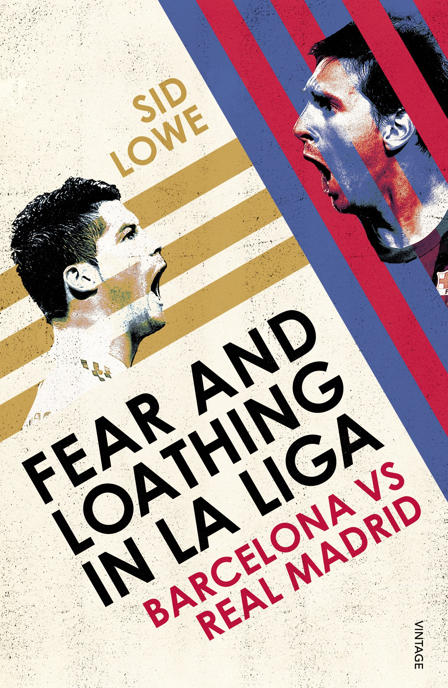 Fear and Loathing in La Liga: Barcelona vs Real Madrid: Amazon.es: Sid Lowe: Libros en idiomas extranjeros