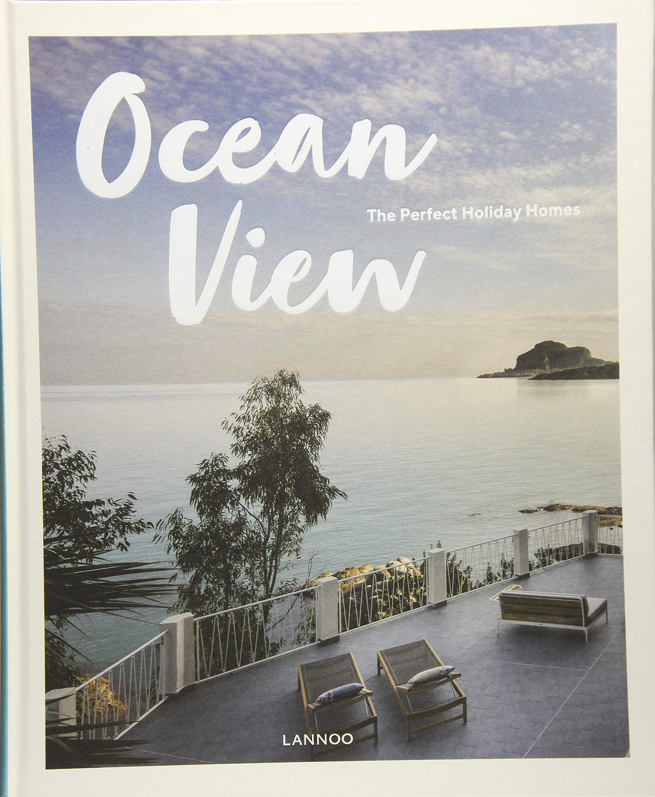 Ocean View: The Perfect Holiday Homes; Nature Retreats Vol. II (Nature Retreats Vol 2)
