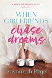 When Girlfriends Chase Dreams
