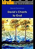 David's Chants to God: Prayers and Poems