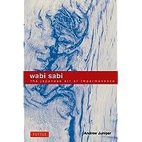 Wabi Sabi: The Japanese Art of Impermanence