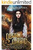 Dead Magic (The Ingenious Mechanical Devices Book 4)