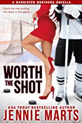 Worth The Shot: A Bannister Brothers Novella Kindle Edition