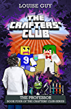 The Professor: Book Four of the Crafters' Club Series