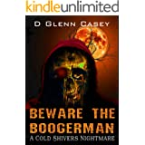 Beware The Boogerman (A Cold Shivers Nightmare Book 1)