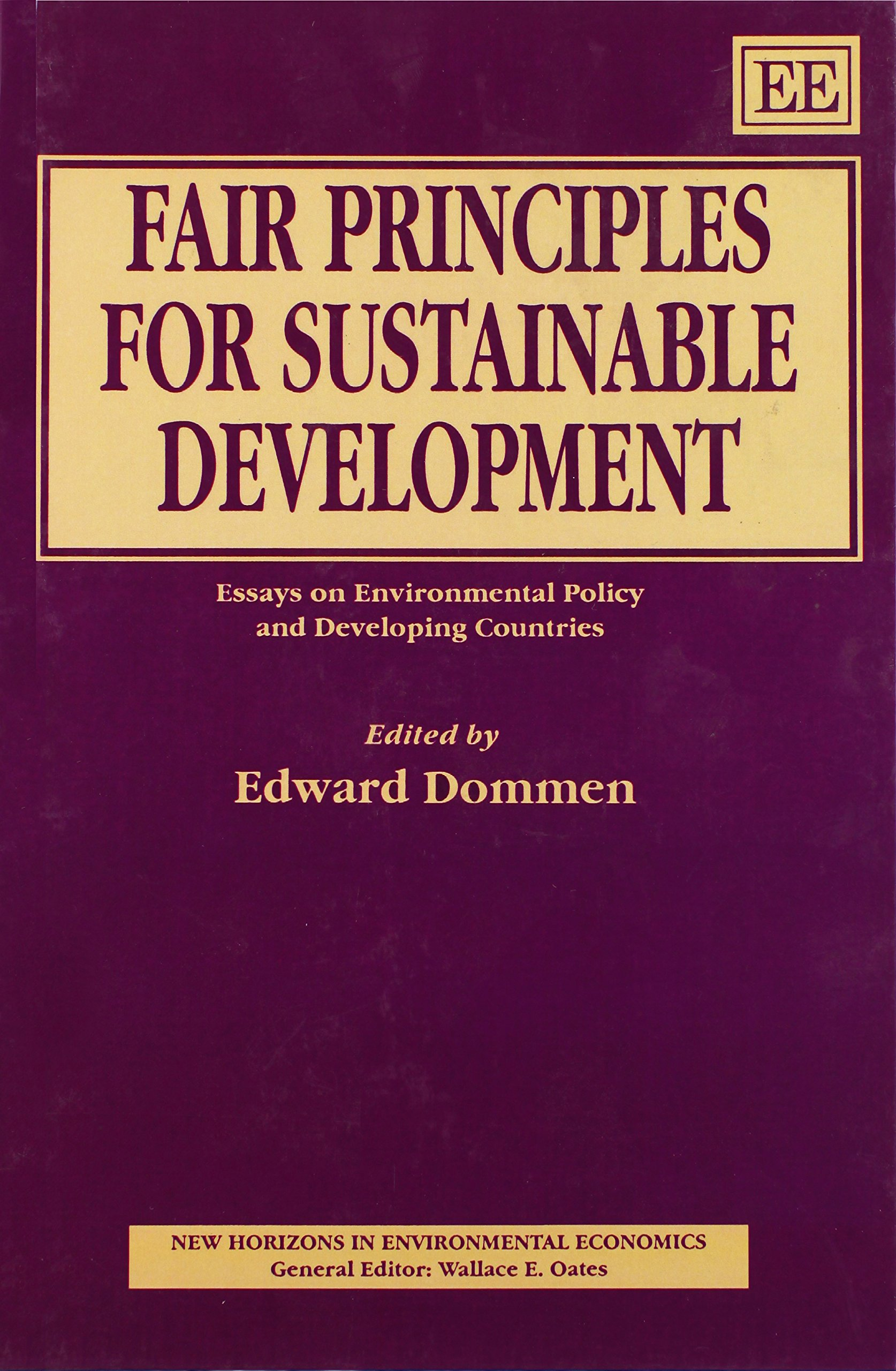 Fair Principles For Sustainable Development Essays On Environmental  Fair Principles For Sustainable Development Essays On Environmental Policy  And Developing Countries New Horizons In Environmental Economics Edward   Where Can I Buy A Business Plan also Site Help In How To Right Assignment  Example Thesis Statements For Essays