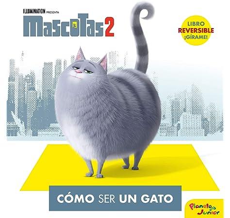 Mascotas 2. Cómo ser un gato / Cómo ser un perro: Amazon.es: Universal Studios, Editorial Planeta S. A.: Libros