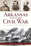 Arkansas Late in the Civil War:: The 8th Missouri