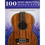 100 Most Beautiful Songs Ever for Fingerstyle Ukulele - Arrangements in Standard Notation and Tablature