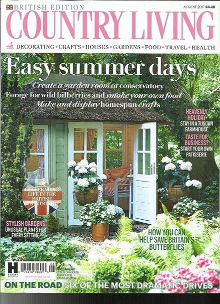 Attirant COUNTRY LIVING MAGAZINE, AUGUST, 2017 BRITISH EDITION EASY SUMMER DAYS