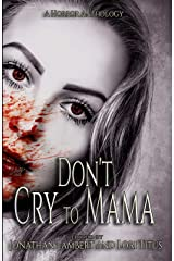 Don't Cry to Mama: A Horror Anthology Kindle Edition