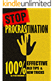 STOP procrastination.: 100% EFFECTIVE old TIPS and new TRICKS.