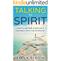Talking to Spirit: How to Become a Medium & Connect with the Afterlife (English Edition)