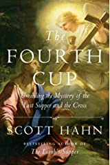 The Fourth Cup: Unveiling the Mystery of the Last Supper and the Cross Hardcover