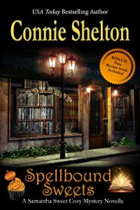 Spellbound Sweets: A Samantha Sweet Halloween Novella (Samantha Sweet Magical Cozy Mystery Series)
