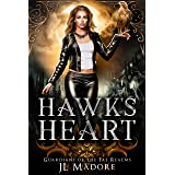 Hawk's Heart: A Shifter Reverse Harem Romance (Guardians of the Fae Realms Book 4)