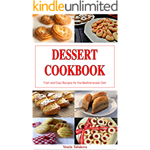 Dessert Cookbook: Fast and Easy Recipes for the Mediterranean Diet (Free Gift): Mediterranean Cookbooks and Cooking…
