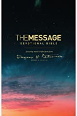 The Message Devotional Bible: Featuring Notes and Reflections from Eugene H. Peterson Kindle Edition