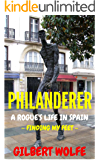 Philanderer - A Rogue's Life in Spain: Finding my Feet