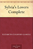 Sylvia's Lovers - Complete (English Edition)