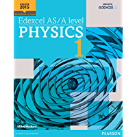 Edexcel AS/A level Physics Student Book 1 (Edexcel GCE Science 2015) (English Edition)