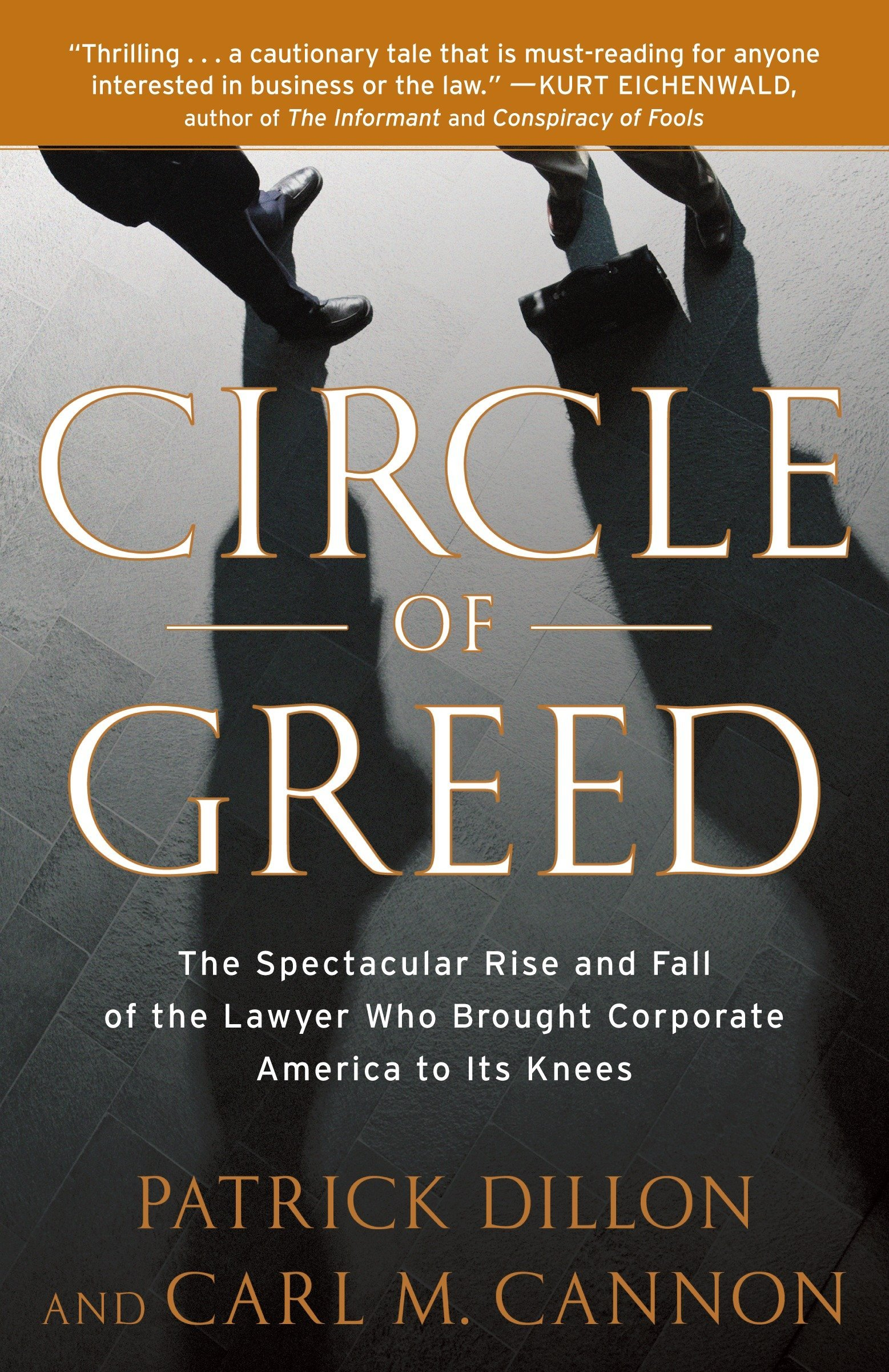 Circle of Greed: The Spectacular Rise and Fall of the Lawyer Who Brought Corporate America to Its Knees ebook