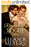 The Regards of A Rogue (Raptures of Royalty) (A Regency Romance Book)