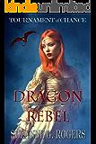 Tournament of Chance: Dragon Rebel